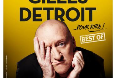 Gilles Detroit… pour rire ! (Best of)